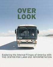 Overlook: Exploring the Internal Fringes of America with the Center for Land Use