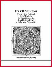 Color Me Jung: Twenty-Five Original Mandalas by Canadian Artist David Rankine...