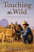 Touching the Wild: Living with the Mule Deer of Deadman Gulch by Joe Hutto: Used