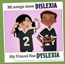 Mi amiga tiene dislexia/My Friend Has Dyslexia (Amigos Con-ExLibrary