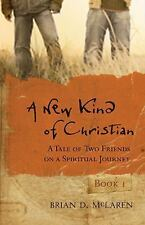 A New Kind of Christian: A Tale of Two Friends on a Spiritual Journey (Paperback