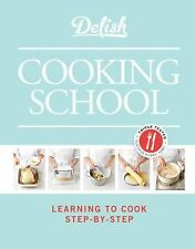 Delish Cooking School: LearningTo Cook Step-By-Step **Brand New**