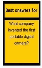 Best Answers for What Company Invented the First Portable Digital Camera? by...