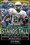 Good, When the Game Stands Tall: The Story of the De LA Salle Spartans and Footb