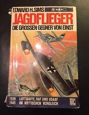 Jagdflieger. Die großen Gegner von einst. 1939-1945. Sims, Edward H.