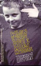 When I Was Five I Killed Myself by Howard Buten.