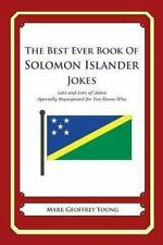 The Best Ever Book of Solomon Islander Jokes : Lots and Lots of Jokes...