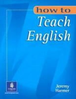 How to Teach English by Jeremy Harmer , Paperback