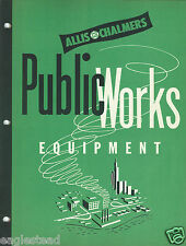 Equipment Brochure - Allis-Chalmers - Public Works Products - 1947 (E2933)