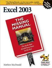 Excel 2003: The Missing Manual: The Missing Manual: By MacDonald, Matthew