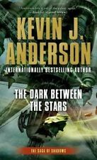 NEW The Dark Between the Stars: Saga of Shadows: Book One by Kevin J. Anderson