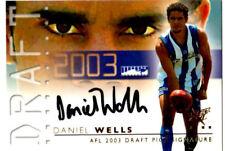 DANIEL WELLS 03 DRAFT PICK SIGNATURE CARD No 276.FREE SHIPPING