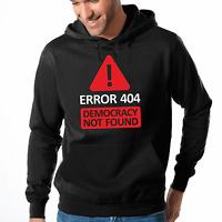 Error 404 Democracy not found Politik Political Fun Spaß Kapuzenpullover Hoodie