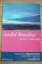 BRASILIER André AFFICHE 2006 PARIS SAUMUR MAINE-ET-LOIRE art peinture