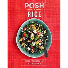Posh Rice: Over 70 recipes for all things rice (Posh 3),Kydd, Emily, Quadrille,E