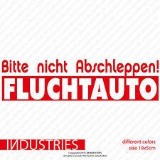Bitte nicht Abschleppen Fluchtauto 19x5 | Fluchtfahrzeug Aufkleber Sticker Fun