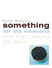 Something for the Weekend: With Eight Around the Table,Ruth Watson