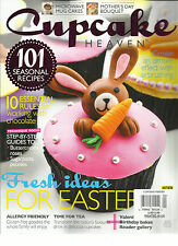 CUPCAKES  HEAVEN,  SPRING, 2016 ( 101  SEASONAL RECIPES * FRESH IDEAS FOR EASTER