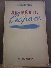 Pierre Viré: Au Péril de l'Espace/ Flammarion