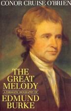 The Great Melody: A Thematic Biography of Edmund Burke O'Brien, Conor Cruise Pa