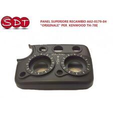 """PANEL SUPERIORE RICAMBIO A62-0179-04  """"ORIGINALE"""" PER  KENWOOD TH-78E"""