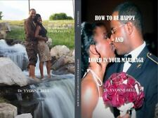 How to Be Happy and Loved in Your Marriage by Yvonne Bell (2014, Hardcover)