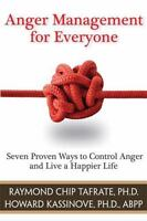 Anger Management for Everyone: Seven Pro