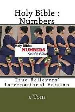 NEW Holy Bible : Numbers by c Tom
