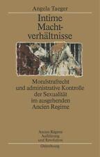 Ancien Régime, Aufklärung und Revolution: Intime Machtverhältnisse :...