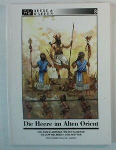 HW Heere&Waffen 8 Die Heere im Alten Orient Schertler Lunyakov B-14554