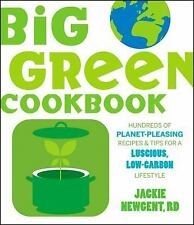 The Big Green Cookbook: Hundreds of Planet-Pleasing Recipes and Tips for a Lusci