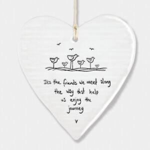 East of India White Ceramic Heart Friends we meet along the way Gift Sign 10x9cm