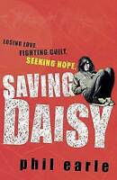 Saving Daisy, Earle, Phil , Acceptable | Fast Delivery
