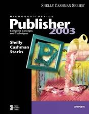 Microsoft Office Publisher 2003: Complete Concepts and Techniques (Shelly Cashma