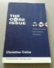 The Core Issue: Authentic Living That Impacts the World by Christine Caine