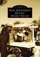 San Antonio's Historic Market Square, Paperback by Gravenhorst, Edna Campos, ...