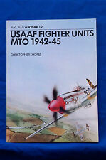 USAAF Fighter Units MTO 1942-45, Christopher Shores