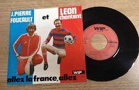 SP 45 tours Jean-Pierre Foucault et Léon Allez la France, allez Football 1977