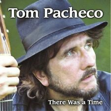 Tom Pacheco - There Was a Time [New CD]