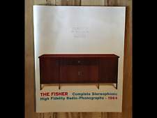 THE FISHER Complete Stereophonic High Fidelity Radio Phonographs 1964 Catalog