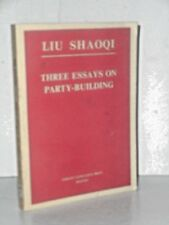 Three Essays on Party-Building by Liu Shaoqi - Foreign Languages Press Beijing