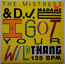 "12"" DE**THE MISTRESS & DJ MADAME - I GOT YOUR WILD THANG (BELLAPHON '89)**27393"
