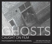 Ghosts Caught on Film Photographs of the Paranormal by Melvyn Willin