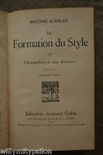 Antoine Albalat (1856-1935): La Formation du Style. Librairie Armand Colin, 1923