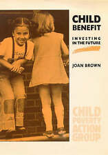 Child Poverty Action Group, Brown, Joan C., Child Benefit: Investing in the Futu