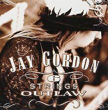 Six String Outlaw von Jay Gordon   CD   Zustand sehr gut