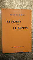 Pierre MILLE LA FEMME ET LE DEPUTE        CALMANN-LEVY, PARIS 1933  sur vélin