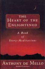 Heart of the Enlightened: A Book of Story Meditations by De Mello, Anthony, Good