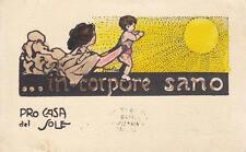 """C3906) """"IN CORPORE SANO"""", PRO CASE DEL SOLE. ILLUSTRATORE ATTILIO. VIAGGIATA."""