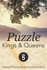 Puzzle Kings & Queens Vol 5: Crossword Puzzles Books For Adults Edition, LLC,,